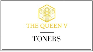 The Queen V - Toners