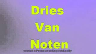 How to say DRIES VAN NOTEN