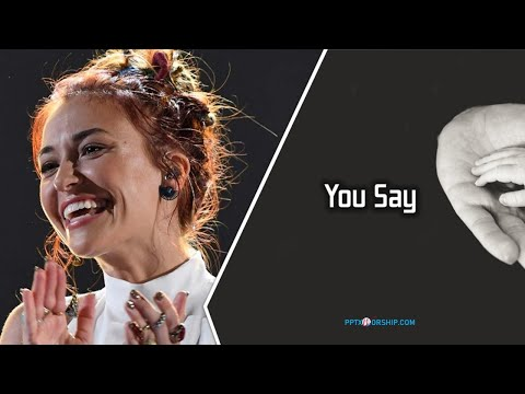 lauren-daigle---you-say-|-powerpoint-worship-free-download