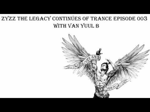 Zyzz The Legacy Continúes Of Trance Episode 003 with Van Yuul B