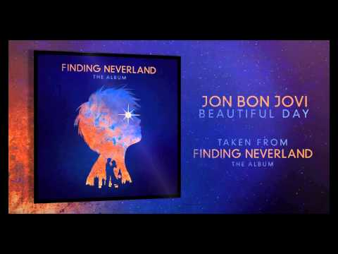 Jon Bon Jovi. Best Part Of 'Beautiful Day' Finding Neverland