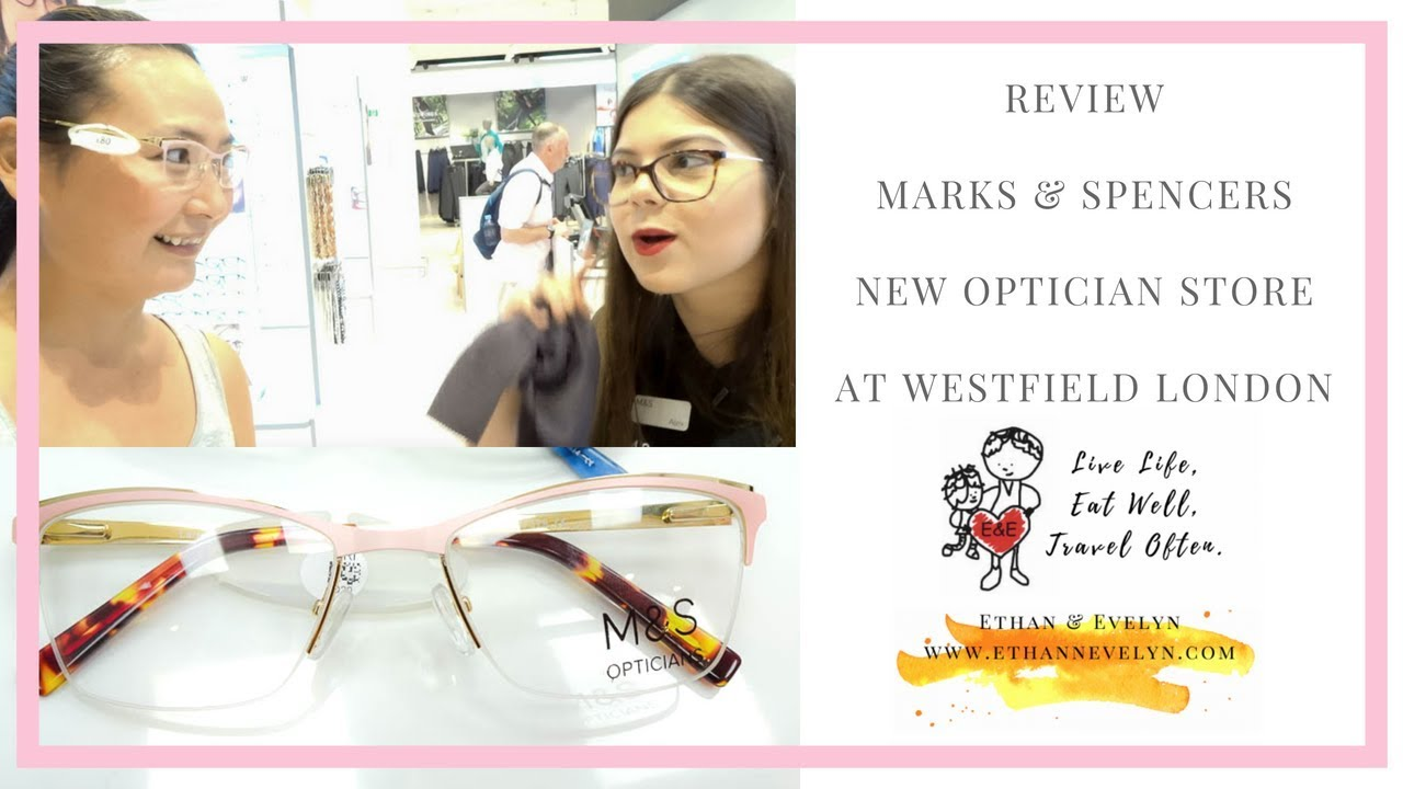 Review Marks Spencers First Ever Optician Store At Westfield