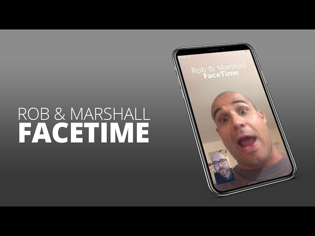 Rob & Marshall FaceTime - EP 1