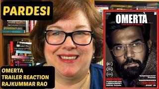 Omerta Trailer Reaction   Rajkummar Rao   on Pardesi