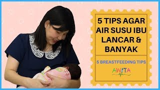 CARA AGAR ASI KELUAR BANYAK DAN LANCAR BREASTFEEDING TIPS