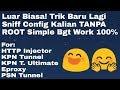 Luar Biasa! Trik baru sniff HTTP Injector TANPA ROOT 100%Work