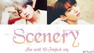 「How Would」V and Jungkook 'Scenery' (풍경) by BTS V Color Coded Lyrics「Fanmade, Not Jungkook's Voice」