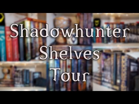 MY SHADOWHUNTERS SHELVES TOUR.