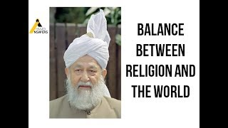 Balance Between Religion and the World - Ahmadiyya
