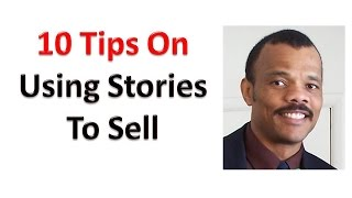10 Tips On Using Stories To Sell