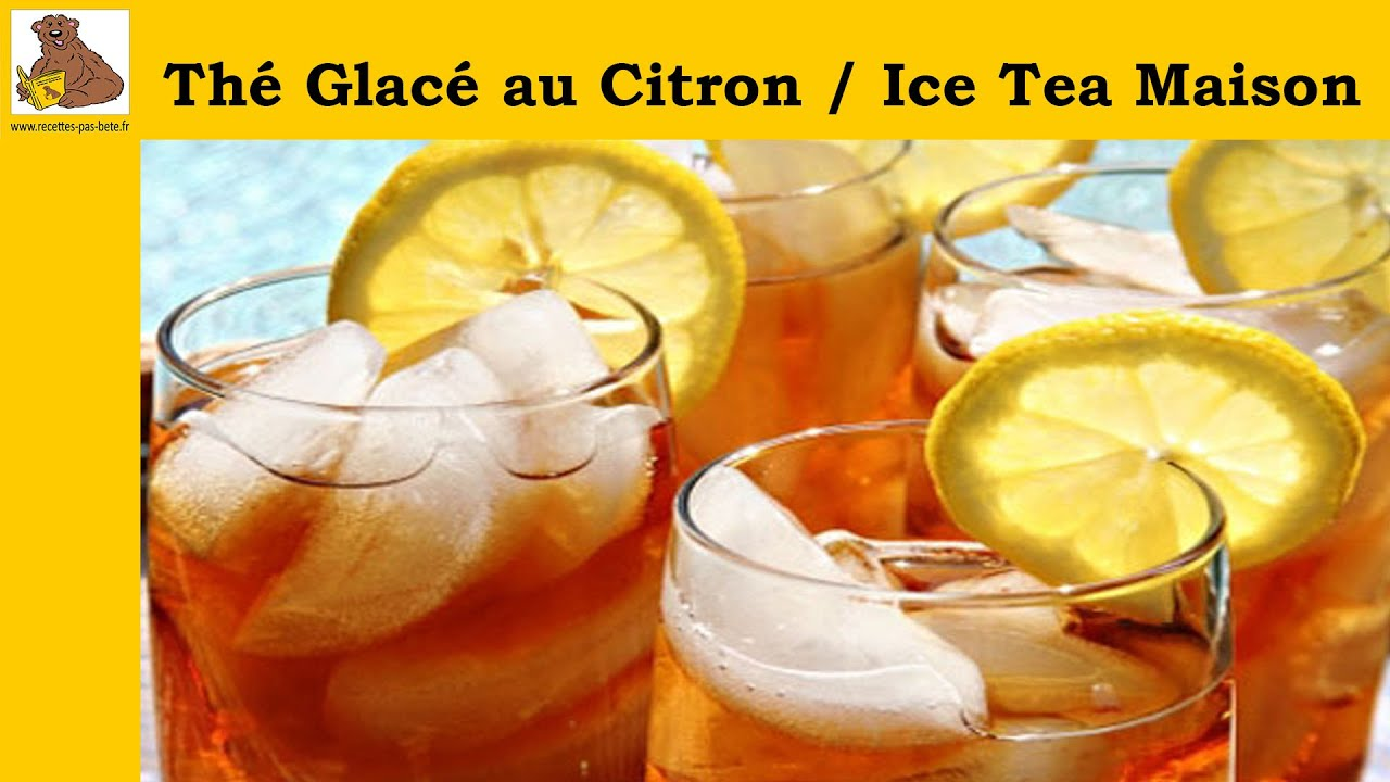 th glac au citron ice tea maison recette facile et. Black Bedroom Furniture Sets. Home Design Ideas