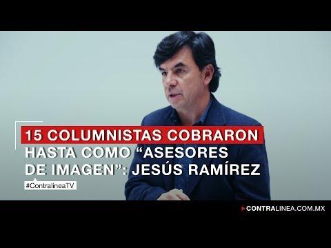 """Los 15 columnistas recibieron dinero hasta como """"asesores de imagen"""": Jesús Ramírez"""