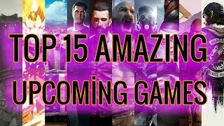TOP 15 AMAZING Upcoming Games of 2018 & 2019 (PS4, XBOX ONE, PC) Cinematics Trailers