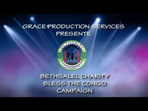 Bethsalel charity bless the Congo Campaign