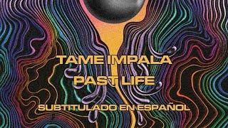 Tame Impala - Past Life | Subtitulado en Español