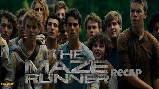 The Maze Runner Recap