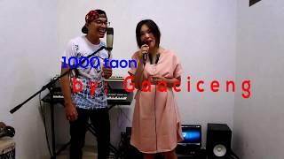 "1000 Taon - Gaaciceng (""Cover lagu batak enak"")"