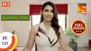 Kaatelal & Sons - Ep 121 - Full Episode - 6th May, 2021