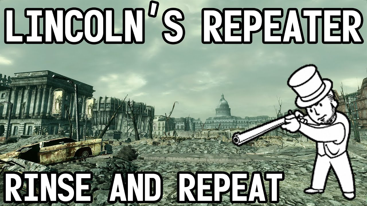 Fallout 3 - Lincoln's Repeater RINSE AND REPEAT!