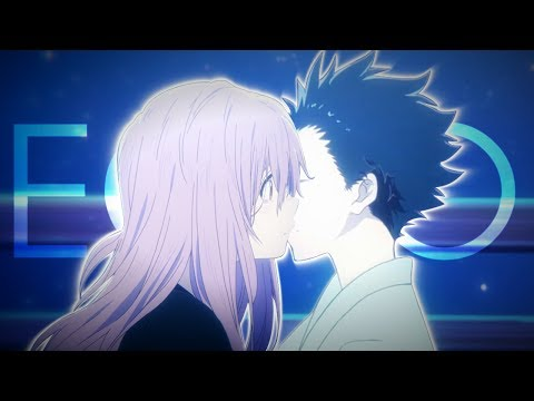 Koe no Katachi「AMV」- Echo
