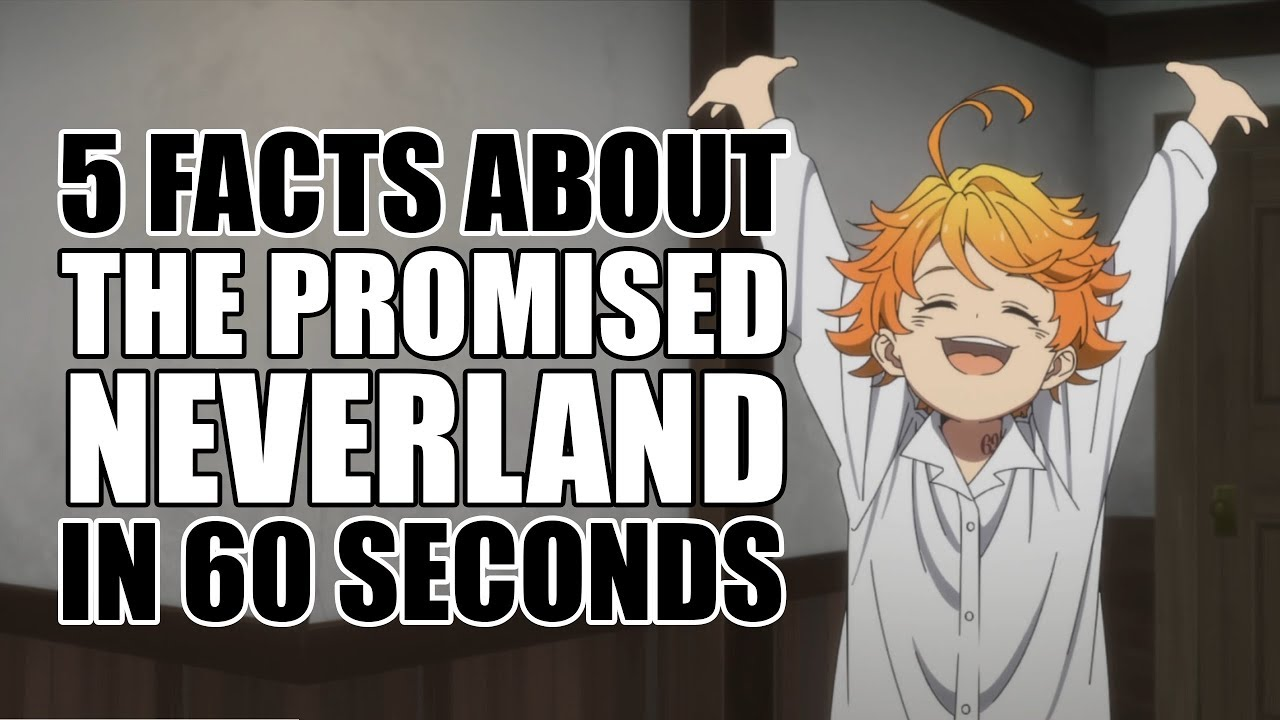 5 Facts about The Promised Neverland – sixtysecondepisode