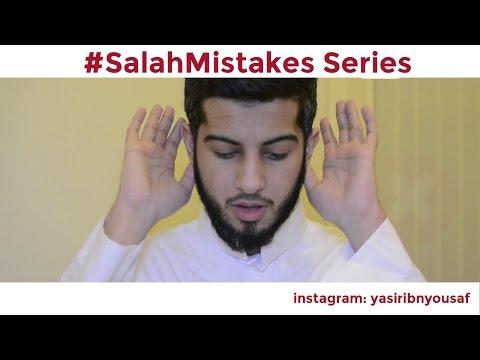 #SalahMistakes Series - Correct Your Mistakes In Salah