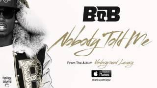 Nobody Told Me by B.O.B
