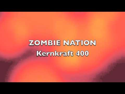 Kernkraft 400   Zombie Nation