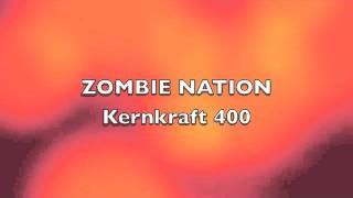 Kernkraft 400 - by Zombie Nation