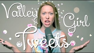 Comedic Sketch: VALLEY GIRL TWEETS TRUMP