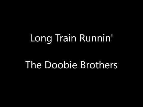 The Doobie Brothers - Long Train Runnin' Lyrics