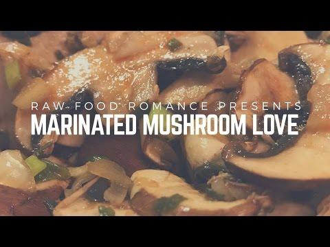 SATISFYING MARINATED MUSHROOM LOVE    MINI RECIPE VIDEO    RAW FOOD ROMANCE