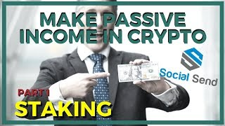 How to Stake and make Passive Income from Cryptocurrencies - Social Send - Part 1