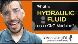 What is HYDRAULIC FLUID on a CNC Machine? | MACHINING 101 | Ep. 107 | The people of Manufacturing