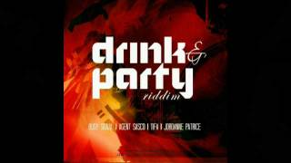 Drink & Party Riddim Mixed By: Selecta DJ