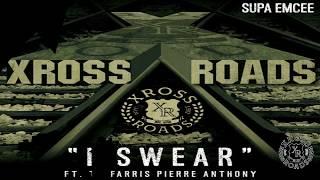 XrossRoads - the making of I Swear ft. Ty Farris, Pierre Anthony