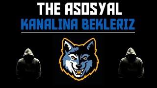 The Asosyal Kanalına Bekleriz!