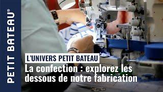 La confection - Les coulisses Petit Bateau, en vidéo