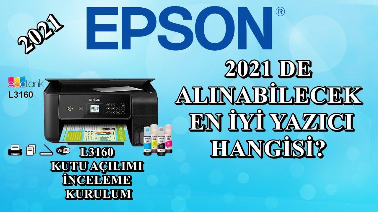 2021 Alınabilecek En İyi Yazıcı | Epson 3160 Kutu Açılımı Kurulum İnceleme Baskı Kalite WİFİ Bağlant