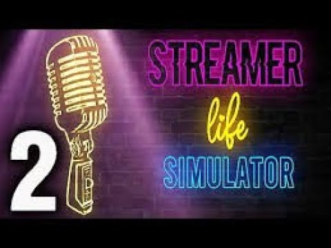 #Streamer Life Simulator Gameplay Part 2  