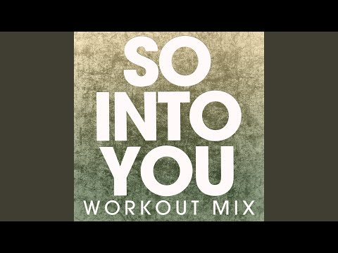 So Into You (Extended Workout Mix)