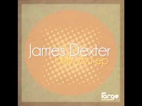 James Dexter - Only You