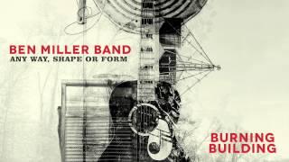 Ben Miller Band - Burning Building [Audio Stream]