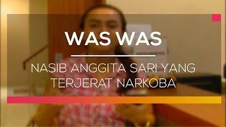 Nasib Anggita Sari Yang Terjerat Narkoba  - Was Was