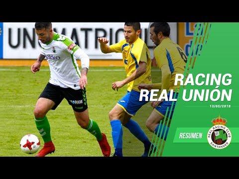 Resumen Racing Real Unión 13 mayo 2018