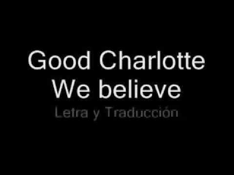 we believe good charlotte letra Karaoke