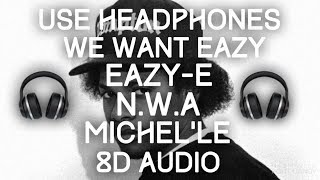 Eazy-E - We Want Eazy 8D Audio