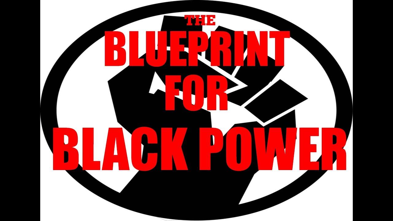 Blueprint for black power youtube blueprint for black power malvernweather Gallery
