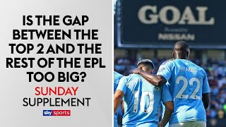 Is the gap between the Top 2 and the rest of the EPL too big?   Sunday Supplement   22nd September