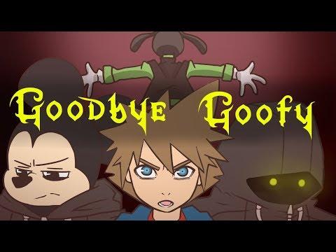 Goodbye Goofy (Kingdom Hearts Animation)